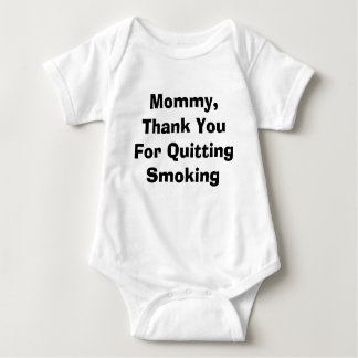 Mommy, Thank You For Quitting Smoking Baby Bodysuit