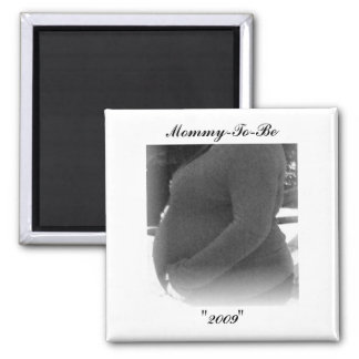 "Mommy-To-Be, ""2009"" Magnet"