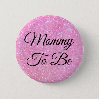 Mommy to be Baby Girl Pink  Button