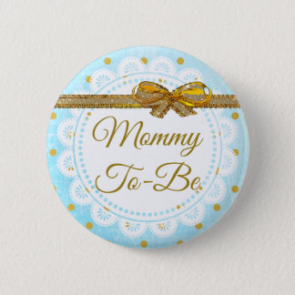 Mommy To Be Baby Shower Blue & Gold Button