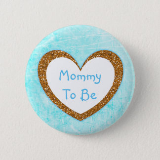 Mommy to be Baby Shower Button Aqua Blue