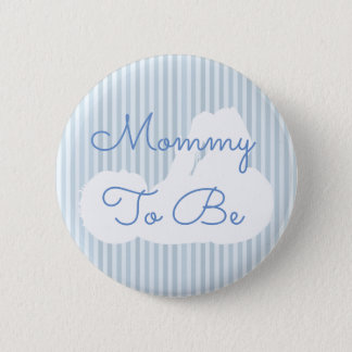 Mommy to be Baby Shower Button Blue
