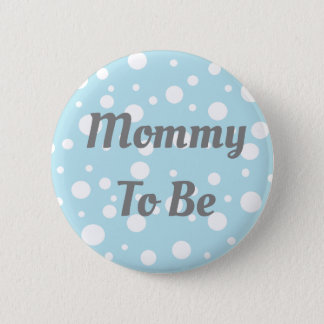 Mommy to be  Blue Dots Baby Shower Button