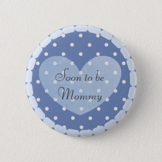Mommy to be Blue Polka Dots  Baby Shower Button