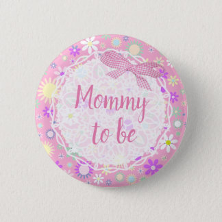 Mommy to be Floral Baby Shower Button