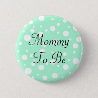 Mommy to be  Green Dots Baby Shower Button