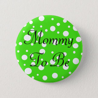 Mommy to be Lime Green Dots Baby Shower Button