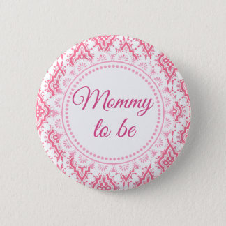 Mommy to be Pink Lacey Baby Shower Button
