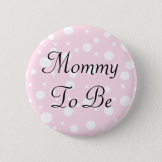 Mommy to be Pink Polka Dots Baby Shower Button