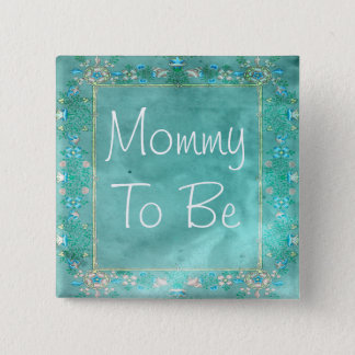 Mommy to be Rustic Teal Floral Baby Shower Button