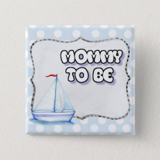 Mommy to Be Sailboat Baby Shower Button