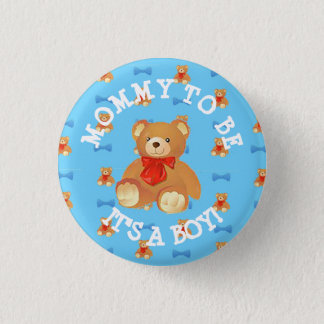 Mommy to be Teddy Bear Its a Boy Button
