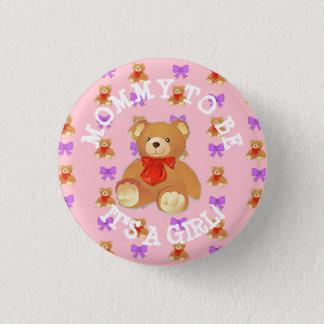 Mommy to be Teddy Bear Its a Girl  Button