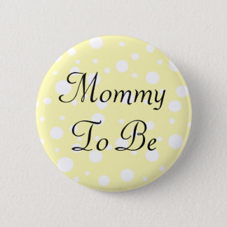 Mommy to be Yellow Polka Dots Baby Shower Button