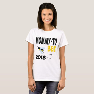 MOMMY TO BEE 2018 T-Shirt
