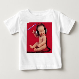 mommy turn up the music baby T-Shirt