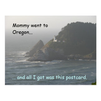 Mommy Went to Oregon... Postcard
