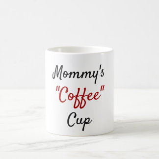 "Mommy's ""Coffee"" Mug"