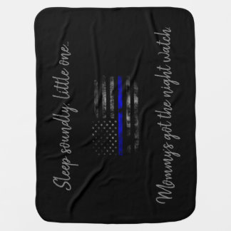 Mommy's got the night watch Blue Line Baby Blanket