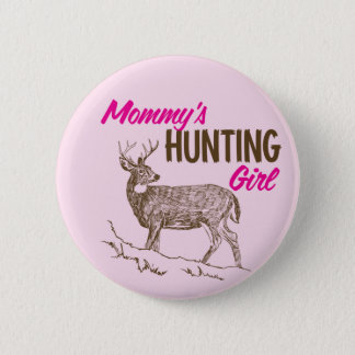 Mommy's Hunting Girl 2 Inch Round Button