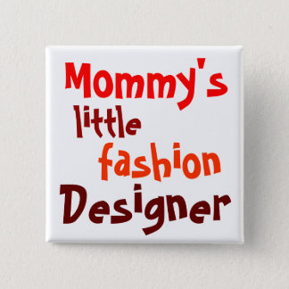 Mommy's, little, fashion, designers 2 inch square button