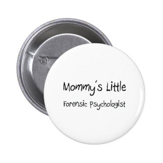 Mommys Little Forensic Psychologist 2 Inch Round Button