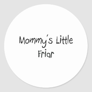 Mommys Little Friar Classic Round Sticker