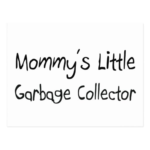 Mommys Little Garbage Collector Postcards