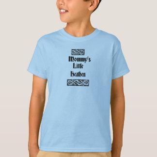 Mommys Little Heathen T-Shirt