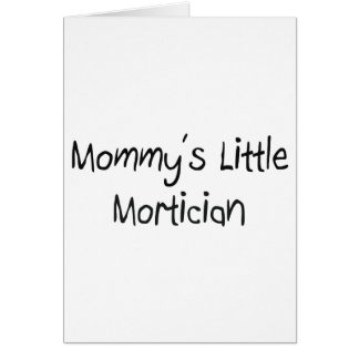 Mommys Little Mortician Card