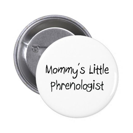 Mommys Little Phrenologist Pinback Buttons
