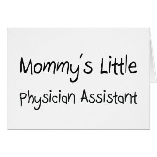 Mommys Little Physician Assistant Card