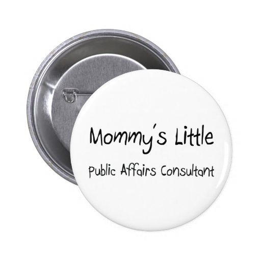 Mommys Little Public Affairs Consultant Button