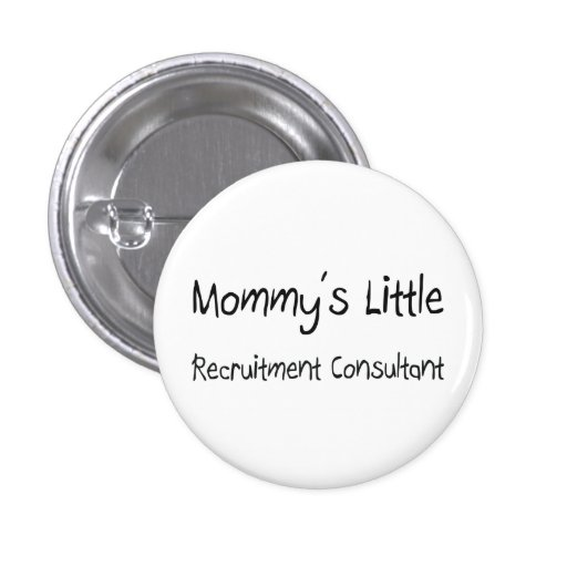Mommys Little Recruitment Consultant Buttons