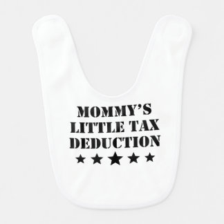 Mommy's Little Tax Deduction Bib
