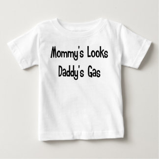 Mommy's looks, Daddy's gas Baby T-Shirt