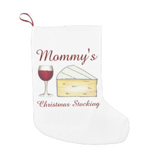 Mommy's Wine Glass Brie Cheese Christmas Stocking