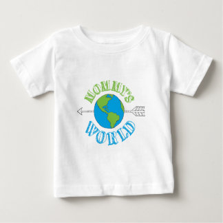 Mommy's World Baby T-Shirt