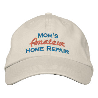 Mom's Amateur Home Repair Embroidered Hats
