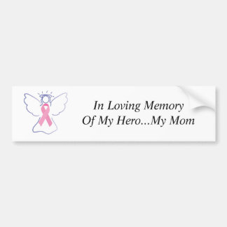 mom's breast cancer angel, In Loving Memory Of ... Bumper Sticker