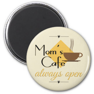 Mom's Cafe Always Open 2 Inch Round Magnet