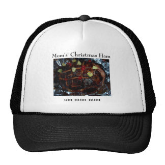 Mom's Christmas Ham ... Om nom nom Trucker Hat