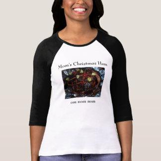 Mom's Christmas Ham ... Om nom nom Tshirt