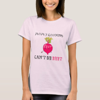 Mom's Cooking Can't Be BEET (light) T-Shirt