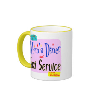 Moms Diner and Taxi Service Funny Saying  Mug