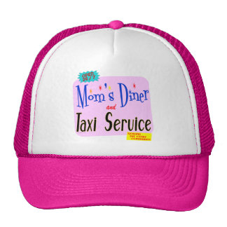 Moms Diner and Taxi Service Funny Saying Trucker Hat