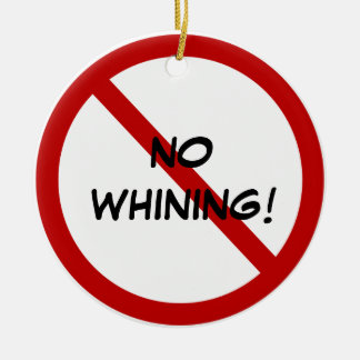 Mom's Door Hanger - NO WHINING! Round Ceramic Ornament