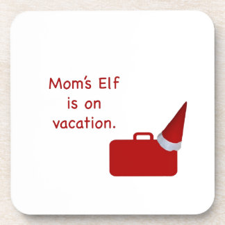 Mom's Elf is on vacation Products Beverage Coaster