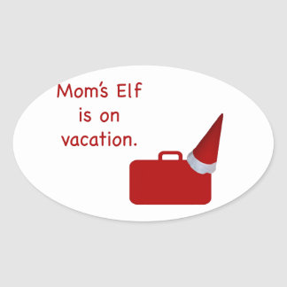 Mom's Elf is on vacation Products Oval Sticker