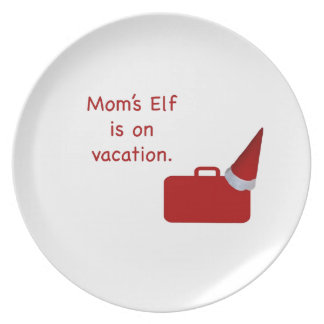 Mom's Elf is on vacation Products Plate